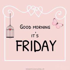 Good Morning Its Friday friday good morning friday quotes hello friday good… Good Morning Friday, Friday Weekend, Good Morning Happy, Happy Weekend, Good Morning Quotes, Friday Yay, Morning Pics, Finally Friday, Weekend Fun