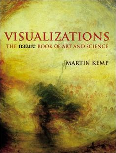 Visualizations: The Nature Book of Art and Science: Martin Kemp: 9780520223523: Amazon.com: Books