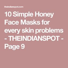 10 Simple Honey Face Masks for every skin problems - THEINDIANSPOT - Page 9
