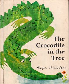 my vintage book collection (in blog form).: The Crocodile in the Tree - illustrated by Roger Duvoisin