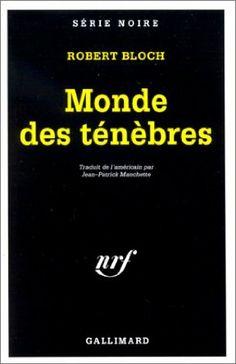 Monde des ténèbres: Amazon.fr: Robert Bloch, Jean-Patrick Manchette, Jean-Patrick Manchette: Livres