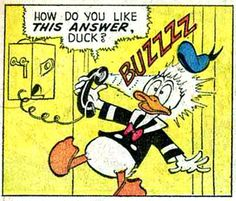 """How do you like this answer, duck 