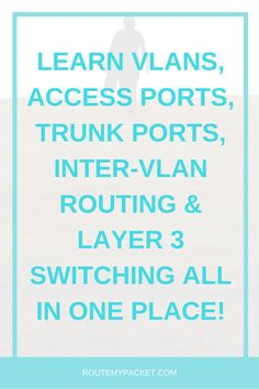 Learn vlans, inter-vlan routing ,switching, access port and trunk port terminologies along with why they are used in deployments of vlans in any network infrastructure in modern computer networks Juniper Networks, Routing And Switching, Network Infrastructure, Mac Address, Dracula, Continue Reading, All In One, Communication