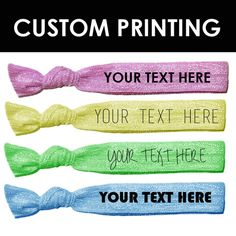CUSTOM HAIR TIES. Get any color hair tie with any color ink! Upload a custom text or a logo. Perfect promotional item and great for sororities, companies, events, swag bags, and more!