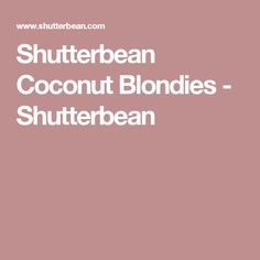 Shutterbean Coconut Blondies - Shutterbean