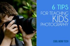 6 terrific tips for teaching kids photography, for all your future shutterbugs