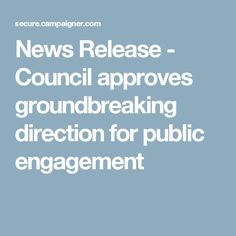 News Release - Council approves groundbreaking direction for public engagement
