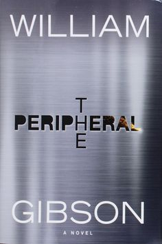 Currently reading (Mar/Apr. 2015): The Peripheral - William Gibson