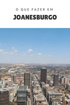 Veja aqui o que fazer em Joanesburgo. Vai visitar a cidade? Mostramos as principais atrações de Joanesburgo e que não deve ficar de fora do seu roteiro. #joanesburgo #africadosul #africa #emalgumlugardomundo #viagem #viajar #dicasdeviagem #ferias