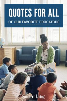 Whether it's Teacher Appreciation Day or you just know a teacher that could use an extra pep in their step this week, these inspirational teacher quotes are sure to give encouragement to all of the educators out there. #quotes #funny #inspirational #forteachers #southernliving Appreciation Quotes, Teacher Appreciation, Teacher Quotes, Teacher Humor, Teachers Be Like, Michael Morpurgo, Southern Sayings, Teacher Inspiration, Best Teacher