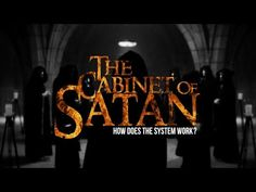 THE ARMY OF SATAN - PART 6 -The Cabinet of Satan (How does Illuminati system work?) - YouTube