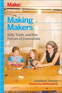 Making Makers: Kids, Tools, and the Future of Innovation by AnnMarie Thomas This is a book for parents and other educators—both formal and informal, who are curious about the intersections of learning and making. Elementary Library, Elementary Schools, College Library, County Library, This Is A Book, The Book, Cultura Maker, Library Center, Information Literacy