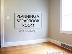 Planning a Scrapbook Room (or Corner) | Lisa Moorefield