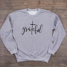winter outfits for church Grateful Christian Sweatshirt Girls Sweaters, Sweaters For Women, T Shirts For Women, Clothes For Women, Christian Clothing, Christian Shirts, Christian Apparel, Love Slogan, Jesus Clothes