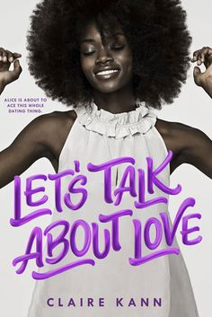 Let's Talk About Love Claire Kann Published by: Swoon Reads Publication date: January 23rd 2018 Genres: Contemporary, Romance, Young Adult Alice had her whole summer planned. Non-stop all-you-can-e…