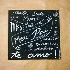 E você também tem um José que é único o melhor José? Reenquadro 20x20 cm arte/frase/design tudo feito especialmente para o pai da Evelyn.   #father #gift #frase #poesia #presente #love #familia #calligraphy #lettering #lousa #quadro #decor #reenquadro