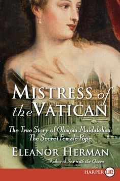 Mistress of the Vatican LP: The True Story of Olimpia Mai... http://smile.amazon.com/dp/B005Q5XQ5U/ref=cm_sw_r_pi_dp_iolsxb1KK8EB7