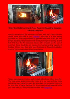 People in prefer installing in their open fire to get improved heat output. File Share, Open Fires, No Worries, Ireland, Appliances, Storage, People, Purse Storage, Accessories