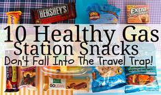 10 Healthier Gas Station Finds. Don't Get Caught In The Travel Trap!  You know, for those 30 hour drives to FL...