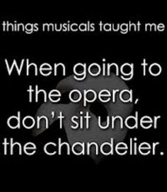 Yeah, you might want to avoid them at all costs when going to the opera.