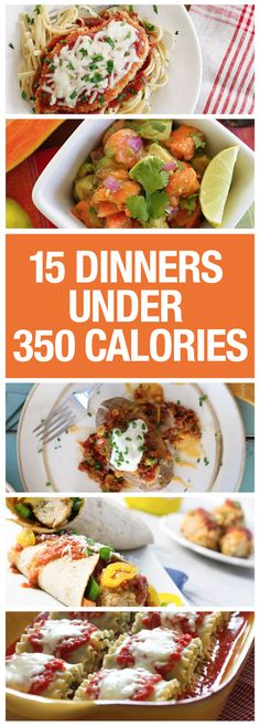 Serve up 15 healthy dinners under 350 calories.