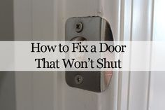 In this post, you'll learn about how to fix a door that won't shut using a simple and inexpensive trick.