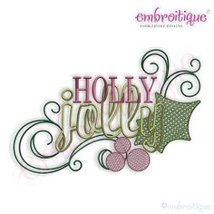 Holly Jolly, Large - 5 Sizes! | Words and Phrases | Machine Embroidery Designs | SWAKembroidery.com Embroitique