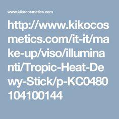 http://www.kikocosmetics.com/it-it/make-up/viso/illuminanti/Tropic-Heat-Dewy-Stick/p-KC0480104100144