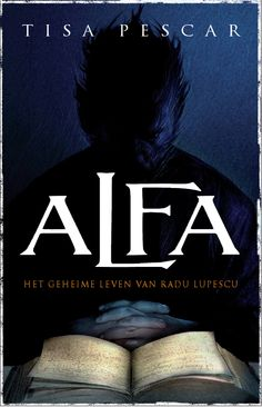 The cover of Alfa | Omslag van Alfa Uitgeverij: Luitingh-Sijthoff ISBN: 9789024560233 2012 Paperback | Ebook  fantasyboeken | fantasy books | vampires | weerwolves | moroi | strigoi