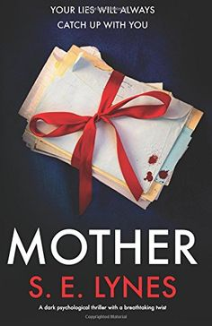 From 7.99 Mother: A Dark Psychological Thriller With A Breathtaking Twist
