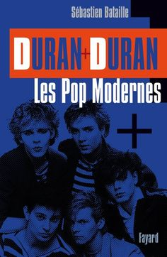 First ever French Duran Duran Biography