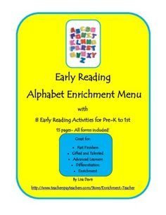 Early Reading Alphabet Enrichment Menu Packet : 14 pages, 8 Activities, all forms included! Great for high kinders or first grade beginning of the year. Multi challenge levels & learning styles...the work is done for you! Follow me for more activities for Gifted & Talented, enrichment, differentiation, or fast finishers!
