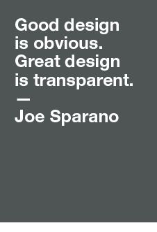 Good design is obvious. Great design is transparent #Quote