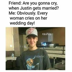 You Beliebers aren't going to marry Justin. You Believers are too young and dumb to believe that you're going to marry him.