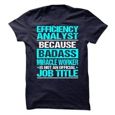 Awesome Tee For Efficiency Analyst T Shirts, Hoodie Sweatshirts