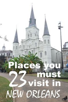 23 places you must visit in New Orleans - the best 'what to do' guide for a 72hour visit.