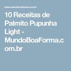 10 Receitas de Palmito Pupunha Light - MundoBoaForma.com.br