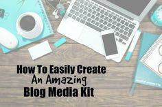 How To Easily Create An Amazing Blog Media Kit | The Mindful Shopper