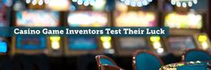 Casino gaming is an incredibly competitive and fast-paced industry, but surprisingly, many casino game ideas come from individual inventors.