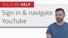Sign in & navigate YouTube