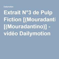 Extrait N°3 de Pulp Fiction [(Mouradantino)] - vidéo Dailymotion