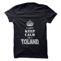 """Im a ⓪ TOLANDIf youre a TOLAND then this shirt is for you! Show your strong TOLAND pride by wearing this """"I Cant Keep Calm Im a TOLAND"""" shirt today.keep calm, crown, name"""