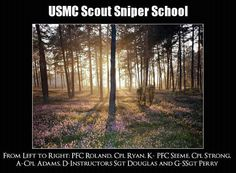USMC: Scout Sniper School ~ Semper Fi ~ Can't See Them?  Good!