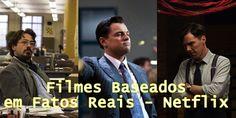 Filmes Baseados em Fatos Reais - Netflix