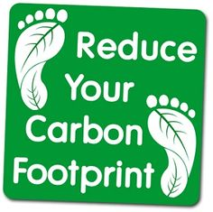 Reduce your carbon foot print!