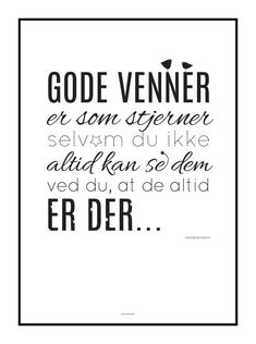 Tekst til venner for livet Crazy Quotes, Life Quotes, Cool Words, Wise Words, Voss, Plakat Design, Qoutes About Love, Friends Are Like, Word Pictures