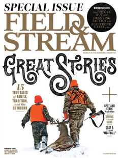 FIELD & STREAM  MAGAZINE   FEBRUARY 2015  HUNTING, FISHING  & MORE #OUTDOORS