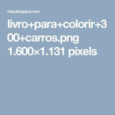 livro+para+colorir+300+carros.png 1.600×1.131 pixels