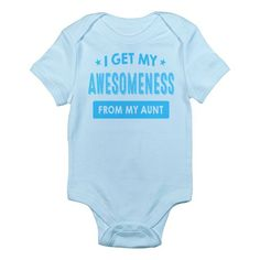 I Get My Awesomeness From My Aunt Body Suit For Baby John
