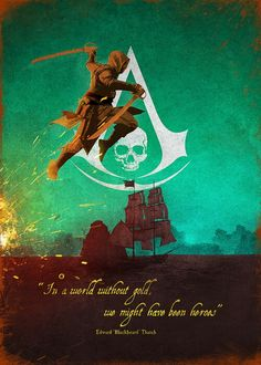 Part of my AC poster series. This one is based on Assassin's Creed IV: Black Flag The Assassin, Assassins Creed Quotes, Assassins Creed Black Flag, Assassins Creed Rogue, Charles Vane, Killian Jones, Assasins Cred, Connor Kenway, All Assassin's Creed